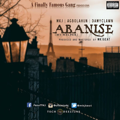 "Finally Famous Gang head honcho Mkj comes through with his new inspirational single dubbed ""Abanise (My Helper)"" up from his upcoming EP featuring Agbolahun and Damyclawn produced by Mkjbeat."