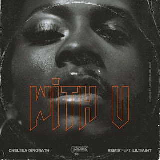 Chelsea Dinorath - With U Remix (Feat Lil Saint)