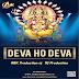 Deva Ho Deva ( Remix ) ABK Production & DJ MJ
