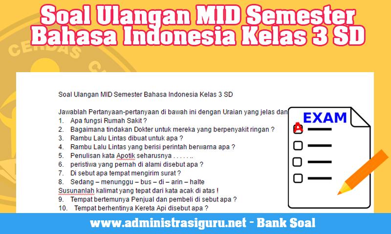 Soal Ulangan MID Semester Bahasa Indonesia Kelas 3 SD