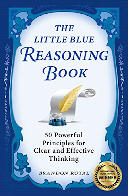 [Free ebook]The Little Blue Reasoning Book: 50 Powerful Principles for Clear and Effective Thinking (3rd Edition)-Brandon Royal