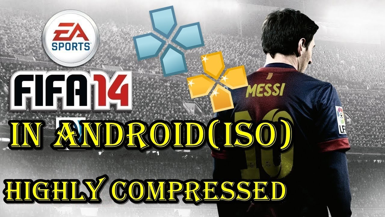 Fifa 14 Iso Ppsspp Compressed Download 600mb Technical