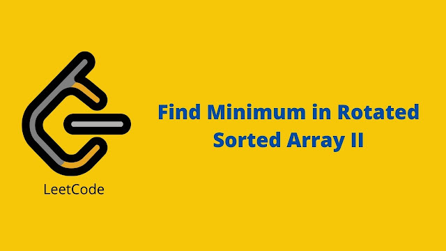 Leetcode Find Minimum in Rotated Sorted Array II problem solution