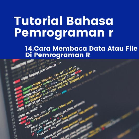 Cara Membaca Data Atau File Di Pemrograman R