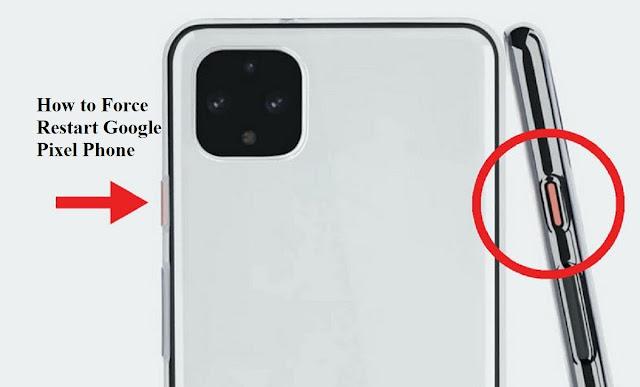 How to Force Restart Google Pixel Phone If It Is Frozen?