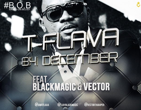 T Flava - B4 December ft BlackMagic & Vector image
