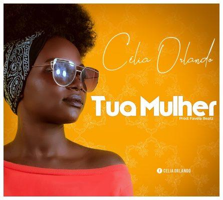 BAIXAR MP3 | Celia Orlando - Sua Mulher (Prod. Favela Beatz) | 2019