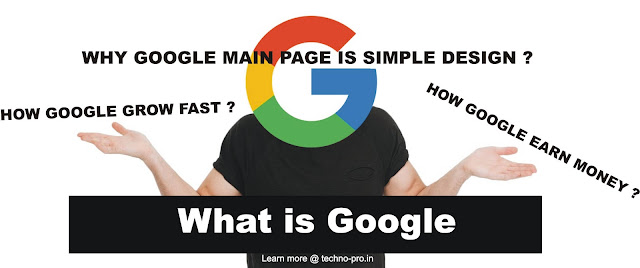 What is Google | Complete information about Google | How google Earn money
