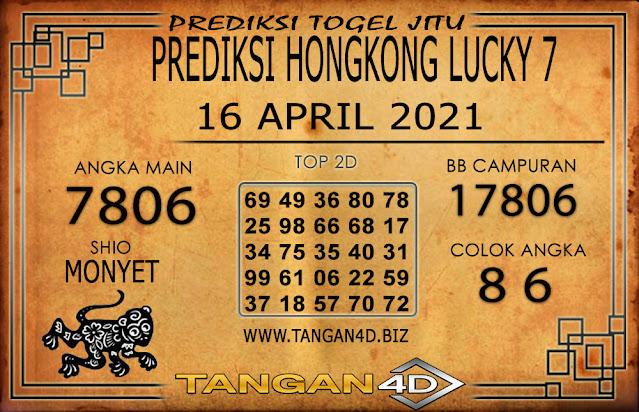 PREDIKSI TOGEL HONGKONG LUCKY 7 TANGAN4D 16 APRIL 2021
