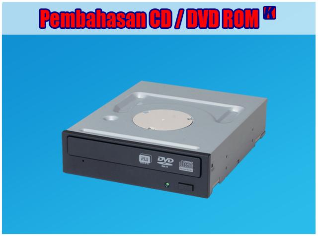 Pengertian CD/DVD ROM, Fungsi dan Cara Kerja CD/DVD ROM