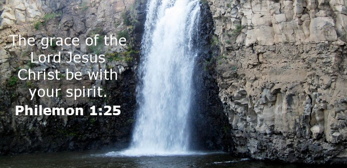 The grace of the Lord Jesus Christ be with your spirit.