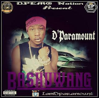 New Music: D'Paramount - Bashuwang (PD. KezyKleF) | @iamDparamounT