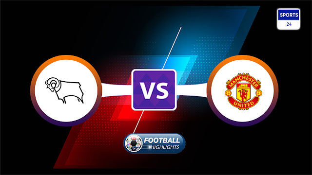 Derby County vs Manchester United – Highlights