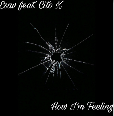 Esav & Cito X Releases Powerful Hip-Hop Single  'How I'm Feeling '