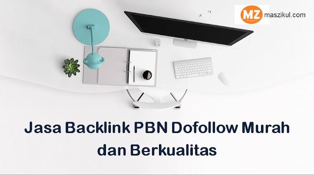 Jasa Backlink PBN Dofollow Murah dan Berkualitas