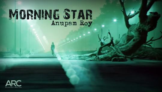 Morning Star Lyrics Anupam Roy English Song