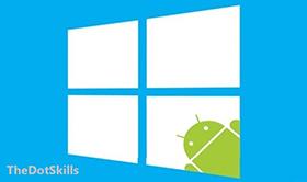 Comment exécuter facilement des applications Android sur un ordinateur Windows 10?
