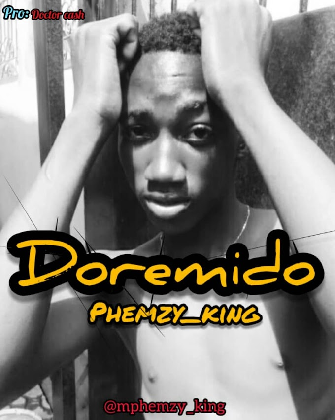 [Music] Phemzy DOREMIDO prod by Dr Cash