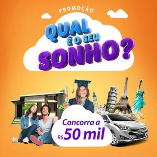 """Promoção """"Qual é o seu sonho"""" - Concorra R$ 50 Mil!"""