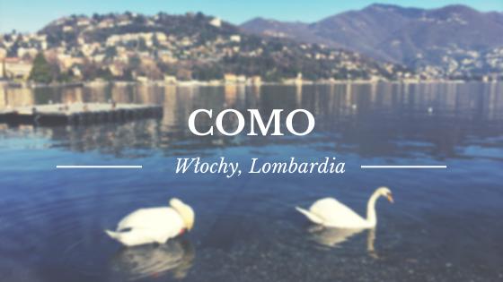 Jezioro Como od strony Como - urocze miasteczko w Lombardii | Przewodnik i trasa zwiedzania