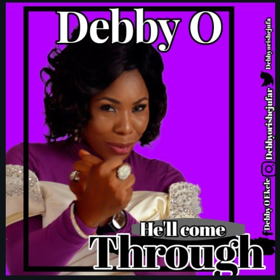 Debby O – He'll Come Through + Lyrics
