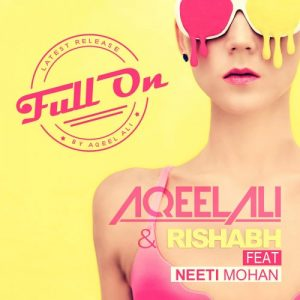 Full on – Neeti Mohan (2016)