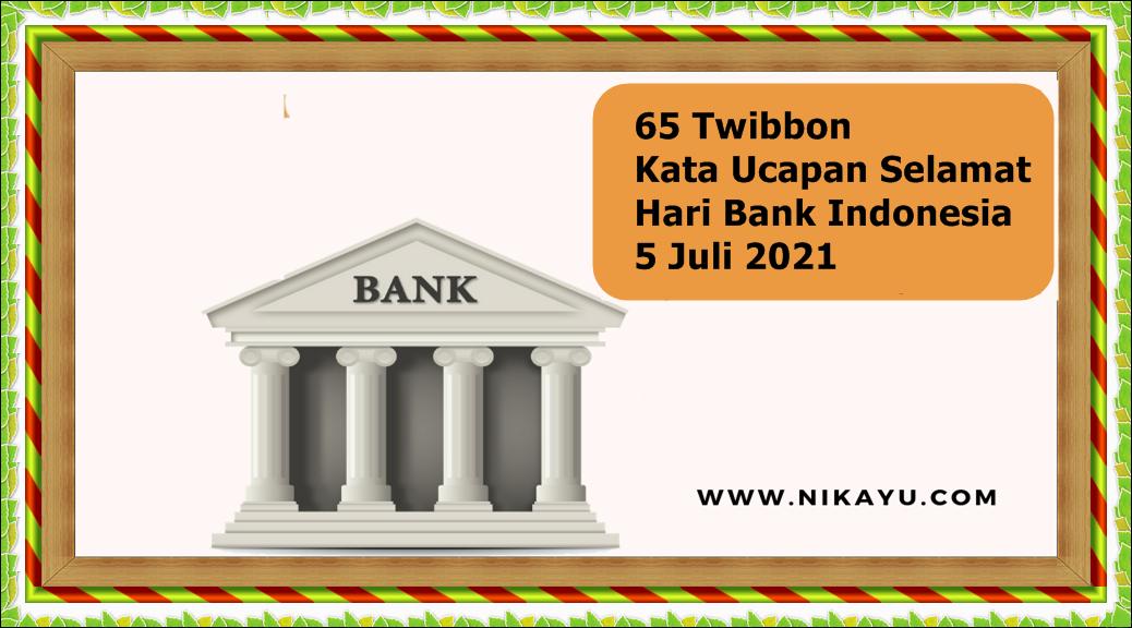 65 Twibbon Kata Ucapan Selamat Hari Bank Indonesia 5 Juli 2021 Lengkap,  Poster,  Gambar, Video Animasi