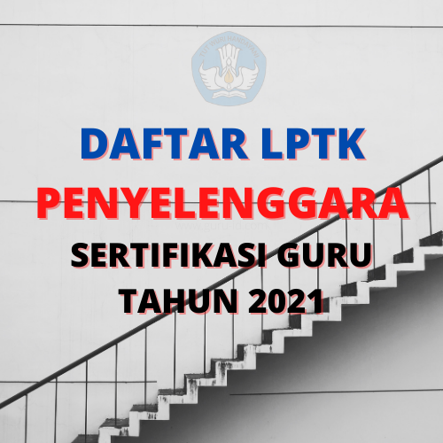 info PPG 2021 Penyelenggara Sertifikasi guru