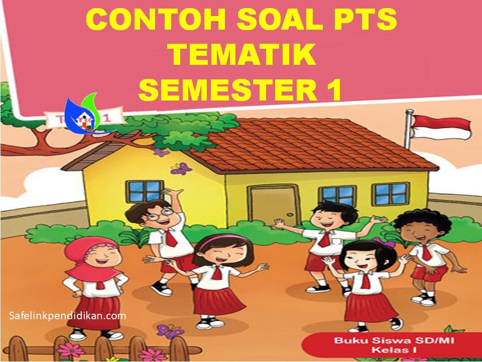 Soal PTS Tematik Kelas 1 SD/MI