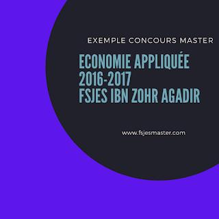 Exemple Concours Master Economie Appliquée 2016-2017 - Fsjes Ibn Zohr Agadir