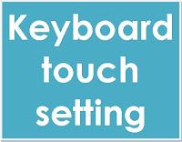 Keyboard touch setting