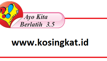 Kunci Jawaban Matematika Kelas 7 Halaman 238 Ayo Kita Berlatih 3.5