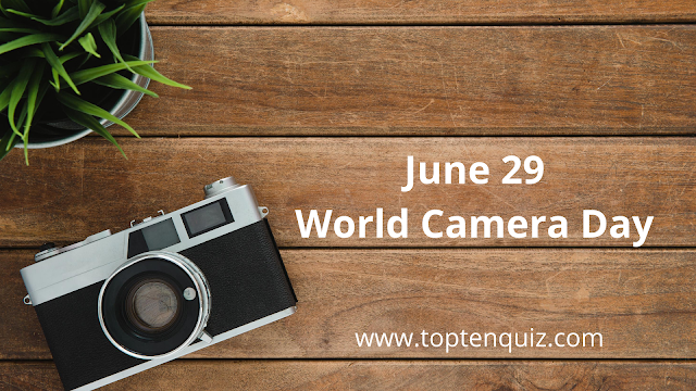 June 29 - World Camera Day || History of the Cameras Timeline