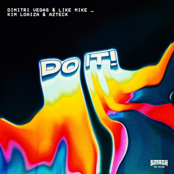 DIMITRI VEGAS & LIKE MIKE - Do It