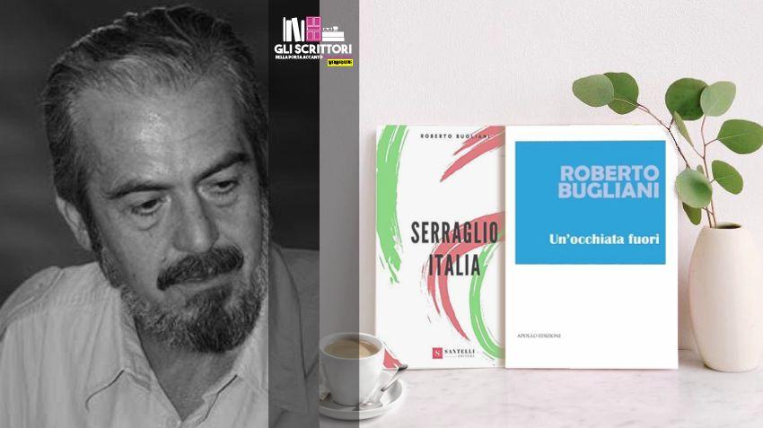 Scrittori, intervista a Roberto Bugliani: «uno scrittore dovrebbe sempre avere un sogno nel cassetto»
