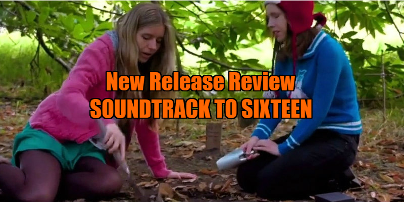 soundtrack to sixteen review