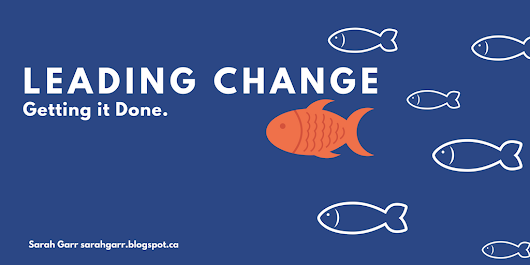 Leading Change: Getting it Done.