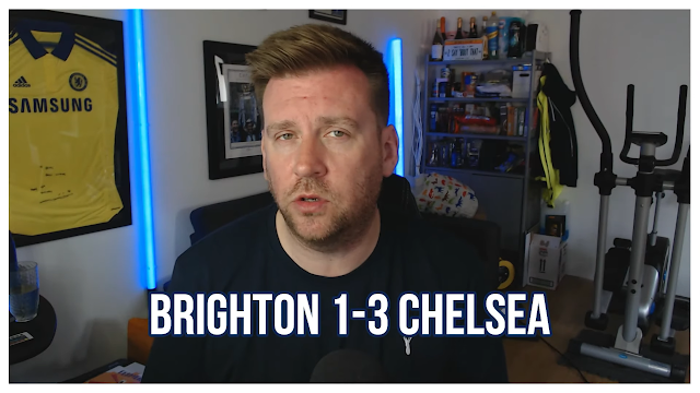 BRIGHTON 1-3 CHELSEA | DON T JUDGE PLAYERS TOO EARLY | FOCUS ON THE THREE POINTS.