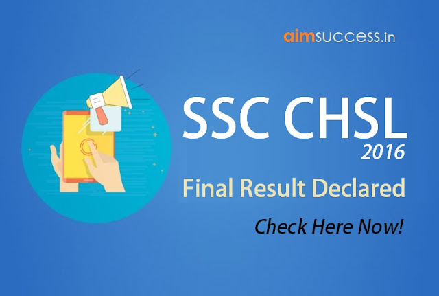 SSC CHSL 2016 Final Result Declared, Check Here!