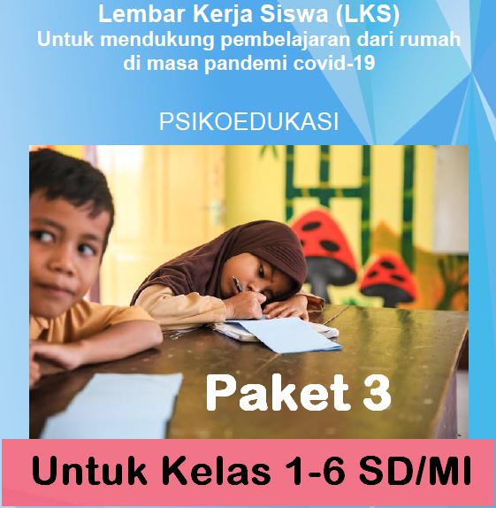 Lembar Kerja Siswa (LKS) Paket 3 Untuk Kelas 1-6 SD/MI