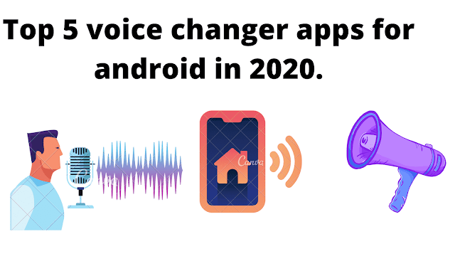 Top 5 voice changer apps for android in 2020