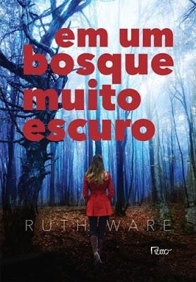 EM UM BOSQUE MUITO ESCURO - Coleção Luz Negra (Ruth Ware)