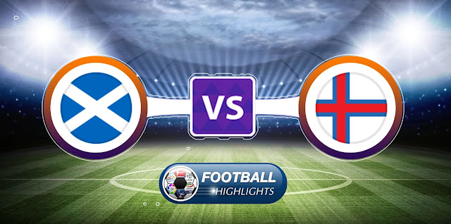 Scotland vs Faroe Islands – Highlights