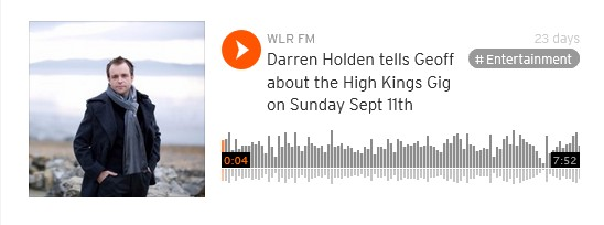 https://soundcloud.com/wlrfmwaterford/darren-holden-tells-geoff-about-the-high-kings-gig-on-sunday-sept-11th