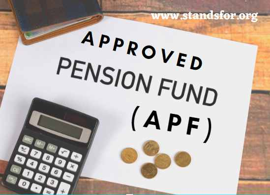 APF-Stand for Approved Pension Fund