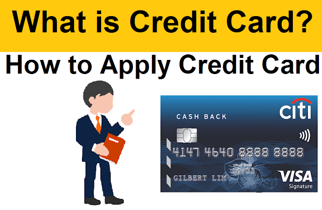 What is Credit Card, How to Apply Credit Card