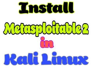 Install Metasploitable 2 in Kali Linux
