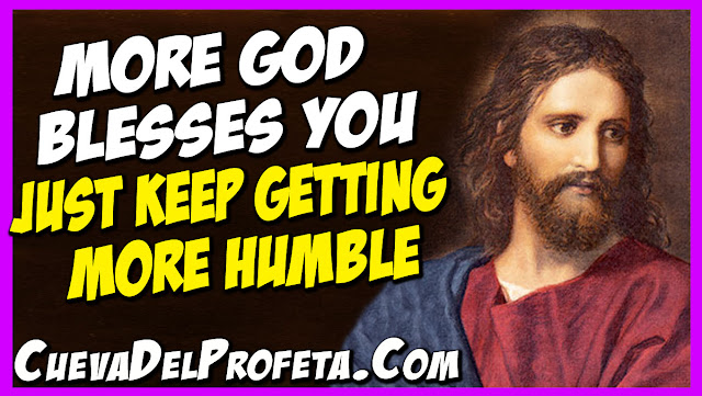 More God blesses you just keep getting more humble - William Marrion Branham Quotes