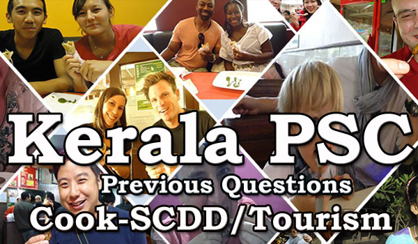 Kerala PSC Previous Questions Cook-SCDD/Tourism