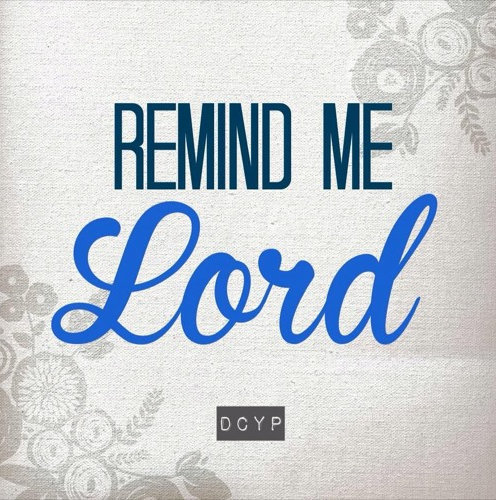 Remind Me Lord (DCYP)